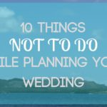 Things not ot do when planning your wedding