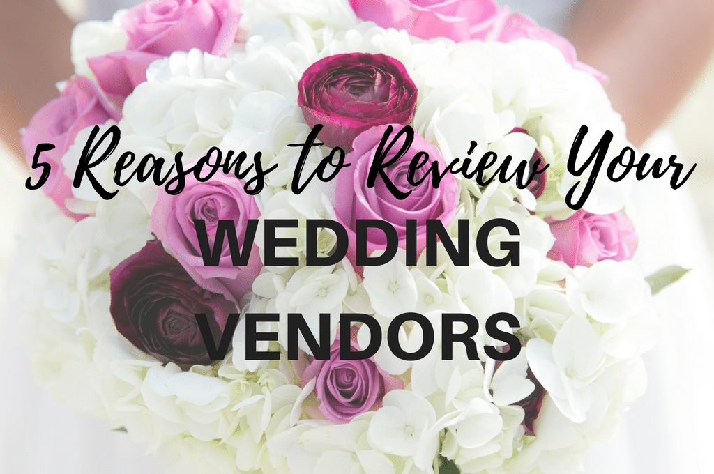 Reviewing your wedding vendors