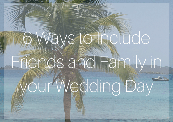 Including friends and family in your wedding day planning