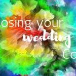 A Wedding Planner's Wedding-Choosing Your Wedding Colors